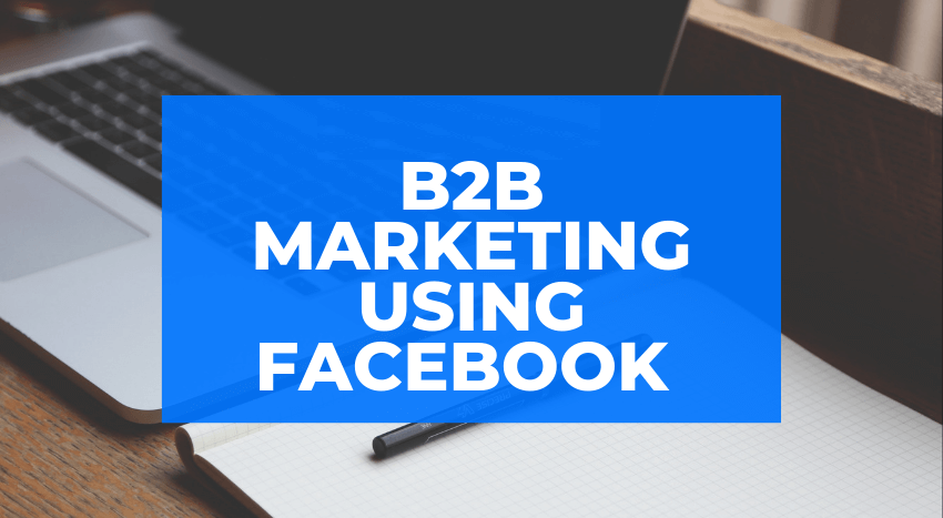 Facebook B2B Marketing